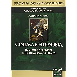 Cinema e Filosofia. Ensinar e Aprender Filosofia com os Filmes