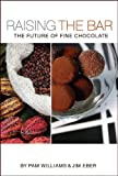 Product review for Raising the Bar: The Future of Fine Chocolate