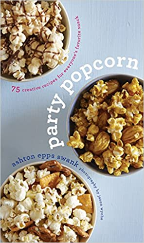 Party Popcorn: 75 Creative Recipes for Everyone's Favorite Snack by Ashton Epps Swank