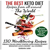 The Best Keto Diet Recipes from All Around the World: 130 Mindblowing Recipes