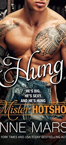 Hung (Mister Hotshot Book 1) by [Marsh, Anne]