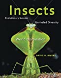 Insects: Evolutionary Success, Unrivaled Diversity, and World Domination