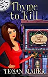Thyme to Kill: A Haunted Lodge Cozy Mystery