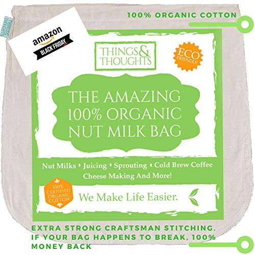 The Amazing Organic Cotton Nut Milk Bag W/Food Grade Cheesecloth by...