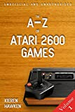 The A-Z of Atari 2600 Games: Volume 1 (The Atari 2600)