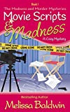 Movie Scripts and Madness: A Cozy Mystery (Madness and Murder Series Book 1)