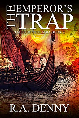 The Emperor's Trap (Tales of Tzoladia Book 2) by [Denny, R.A.]