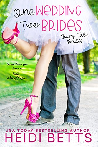 One Wedding, Two Brides (Fairy Tale Bride) by [Betts, Heidi]