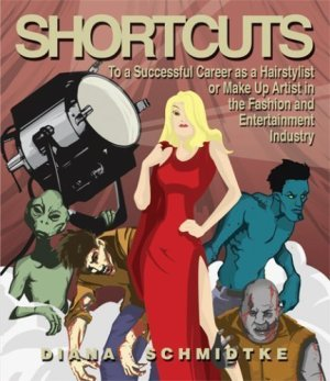 Shortcuts to a Successful Career As a Hairstylist or Make up Artist in the Fashion and Entertainment