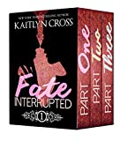 The Fate Interrupted Box Set: Fate Interrupted, Fate Interrupted 2, Fate Interrupted 3