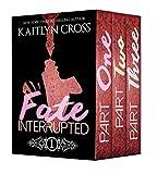 The Fate Interrupted Box Set: Fate Interrupted, Fate Interrupted 2, Fate Interrupted 3