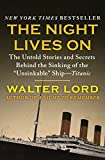 """The Night Lives On: The Untold Stories and Secrets Behind the Sinking of the """"Unsinkable"""" Ship—Titanic"""