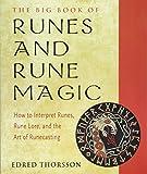 The Big Book of Runes and Rune Magic: How to Interpret Runes, Rune Lore, and the Art of Runecasting (Weiser Big Book)
