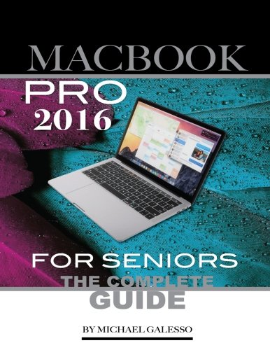 Macbook Pro 2016 for Seniors: The Complete Guide