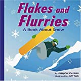 Flakes and Flurries: A Book About Snow (Amazing Science: Weather)