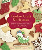Product review for Cookie Craft Christmas: Dozens of Decorating Ideas for a Sweet Holiday