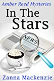 In The Stars: Fun and flirty romantic cozy mystery series (Amber Reed Mystery Book 1)