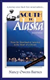 South to Alaska: From the Heartland of America to the Heart of a Dream