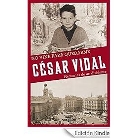 """César Vidal - """"No vine para quedarme: Memorias de un disidente"""""""