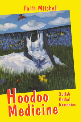 Hoodoo Medicine: Gullah Herbal Remedies by [Mitchell, Faith]