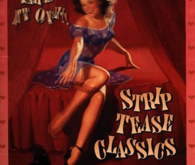 David Rose His Orchestra Sonny Lester His Orchestra Bobby Summers Take It Off Strip Tease Classics Amazon Com Music