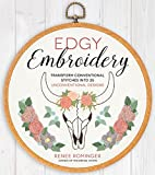 Edgy Embroidery: Transform Conventional Stitches into 25 Unconventional Designs