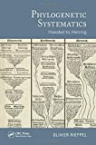 Phylogenetic Systematics: Haeckel to Hennig (Species and Systematics)