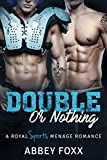 DOUBLE or NOTHING: A Royal Sports Menage Romance