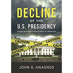 Decline of the U.S. Presidency: William Jefferson Clinton's Legacy of Corruption