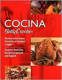 Cocina Betty Crocker: Recetas Americanas Favoritas En