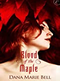 Blood of the Maple: A page-turning erotic romance (Maggie's Grove Book 1)
