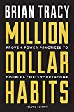 Million Dollar Habits: Proven Power Practices to Double and Triple Your Income