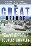 The Great Deluge: Hurricane Katrina, New Orleans, and the Mississippi Gulf Coast