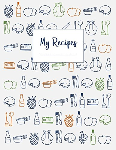 My Recipes: The XXL do-it-yourself cookbook to note down your 120 favorite recipes (letter format)