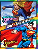 2 in 1 Coloring Book Supergirl and Superman: Best Coloring Book for Children and Adults,  Set 2 in 1 Coloring Book, Easy and Exciting Drawings of Your ... Books for Children, Kids 4-12 and Adults)