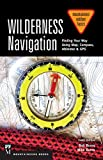 Wilderness Navigation: Finding Your Way Using Map, Compass, Altimeter & GPS, 3rd Edition (Mountaineers Outdoor Basics)