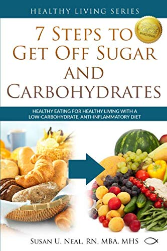 7 Steps to Get Off Sugar and Carbohydrates