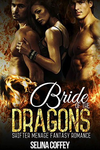 Bride of The Dragons: Shifter Menage Fantasy Romance by [Coffey, Selina]