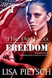 The Path to Freedom: Book #1 in the Task Force 125 Action/Adventure Series
