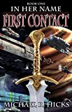 First Contact (In Her Name, Book 1)