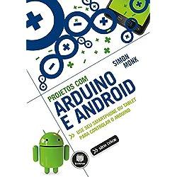 Projetos com Arduino e Android. Use Seu Smartphone ou Tablet Para Controlar o Arduino