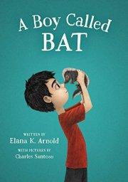 A Boy Called Bat by [Arnold, Elana K.]