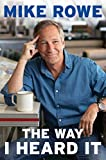 Emmy-award winning gadfly Mike Rowe presents a ridiculously entertaining, seriously fascinating collection of his favorite episodes from America's #1 short-form podcast, The Way I Heard It, along with a host of memories, ruminations, illustrations, a...