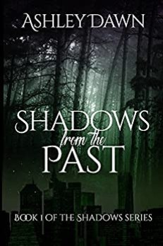 Shadows From the Past (Shadows Series Book 1) by [Dawn, Ashley]