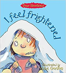 Image result for I feel frightened / written by Brian Moses ; illustrated by Mike Gordon.