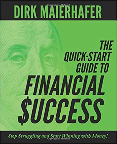 The Quick-Start Guide to Financial Success by Dirk Maierhafer