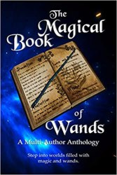 The Magical Book of Wands by Devorah Fox, et. al.