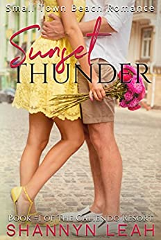 Sunset Thunder (The Caliendo Resort: : A Small-Town Beach Romance) by [Leah, Shannyn]
