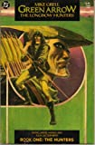 Green Arrow: The Longbow Hunters Book One
