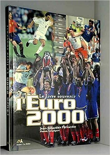 L'Euro 2000. Le livre souvenir
